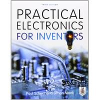 Practical Electronics for Inventors, Third Edition [Paperback]